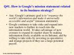 q 1 how is google s mission statement related to its business strategy