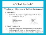 a clash for cash