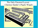 the only patented layout clarence sander s piggly wiggly