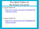 two quick videos on the science of layouts