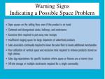 warning signs indicating a possible space problem
