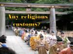 any religious customs