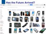 has the future arrived