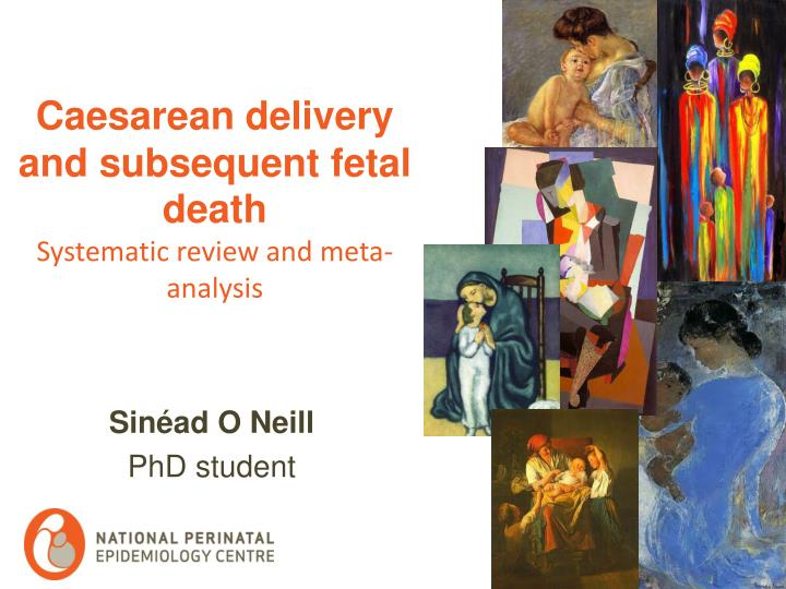 caesarean delivery and subsequent fetal death systematic review and meta analysis n.
