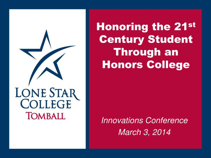 honoring the 21 st century student through an honors college n.
