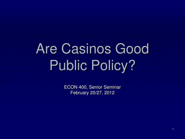 are casinos good public policy n.