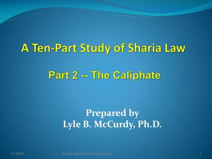 a ten part study of sharia law part 2 the caliphate n.