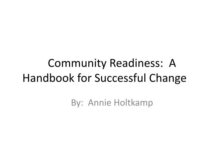 community readiness a handbook for successful change n.