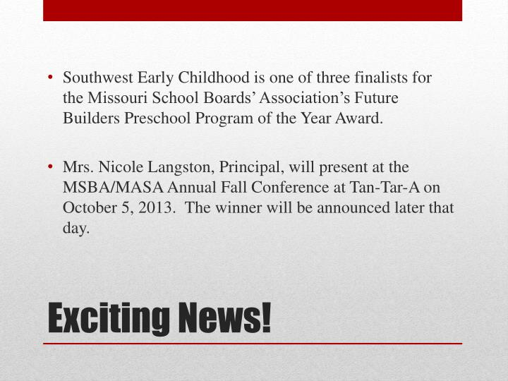 Southwest Early Childhood is one of three finalists for the Missouri School Boards' Association's Future Builders Preschool Program of the Year Award.