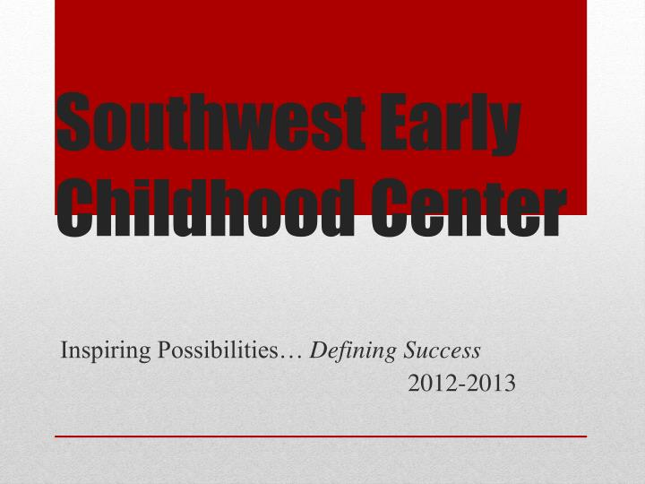 Southwest early childhood center