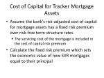 cost of capital for tracker mortgage assets