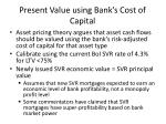 present value using bank s cost of capital