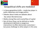 geopolitical shifts are mediated