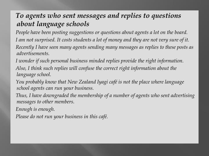 To agents who sent messages and replies to questions about language schools