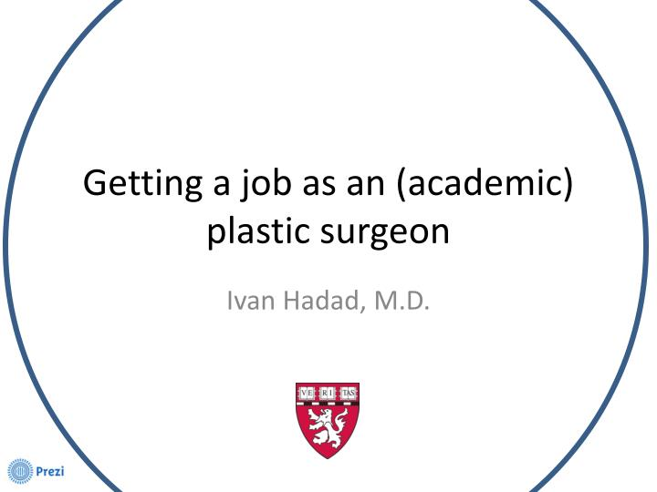 getting a job as an academic plastic surgeon n.