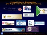 project primary stakeholders the project contractor selected associations