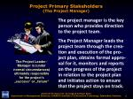 project primary stakeholders the project manager