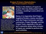 project primary stakeholders the project supplier vendor2