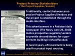 project primary stakeholders the project supplier vendor3