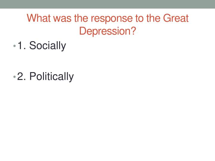 What was the response to the Great Depression?