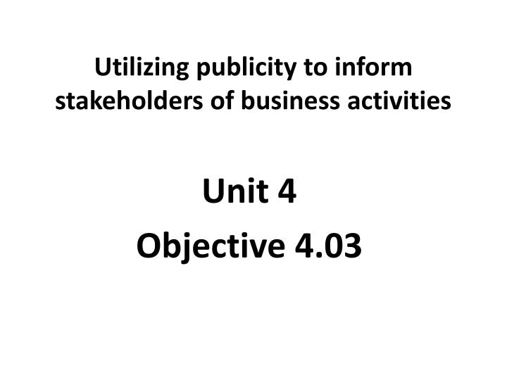 utilizing publicity to inform stakeholders of business activities n.