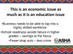 this is an economic issue as much as it is an education issue