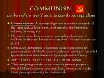 communism workers of the world unite to overthrow capitalism