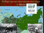 gulags prisons labor concentration camps in siberia