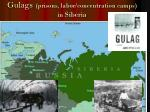 gulags prisons labor concentration camps in siberia1