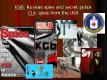 kgb russian spies and secret police cia spies from the usa