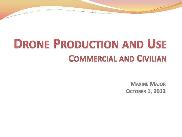 drone production and use commercial and civilian n.