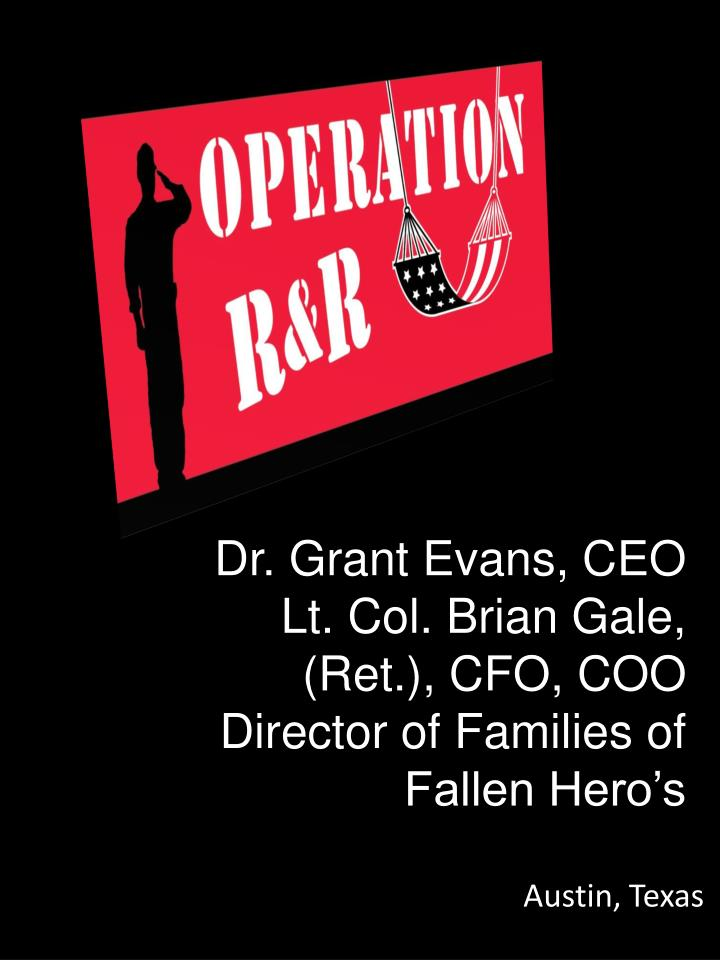dr grant evans ceo lt col brian gale ret cfo coo director of families of fallen hero s n.