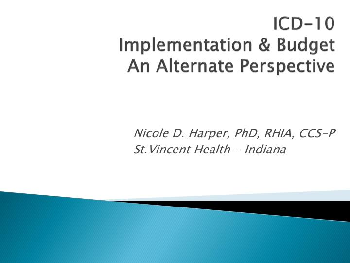 icd 10 implementation budget an alternate perspective n.