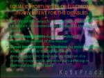 equal opportunities of electronic involvement for the disabled