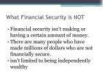 what financial security is not