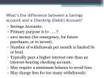what s the difference between a savings account and a checking debit account
