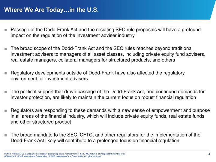 Passage of the Dodd-Frank Act and the resulting SEC rule proposals will have a profound impact on the regulation of the investment adviser industry