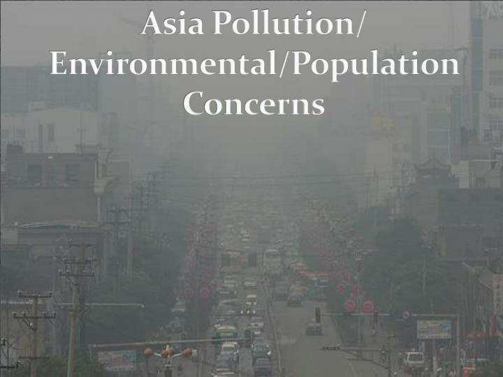 asia pollution environmental population concerns n.