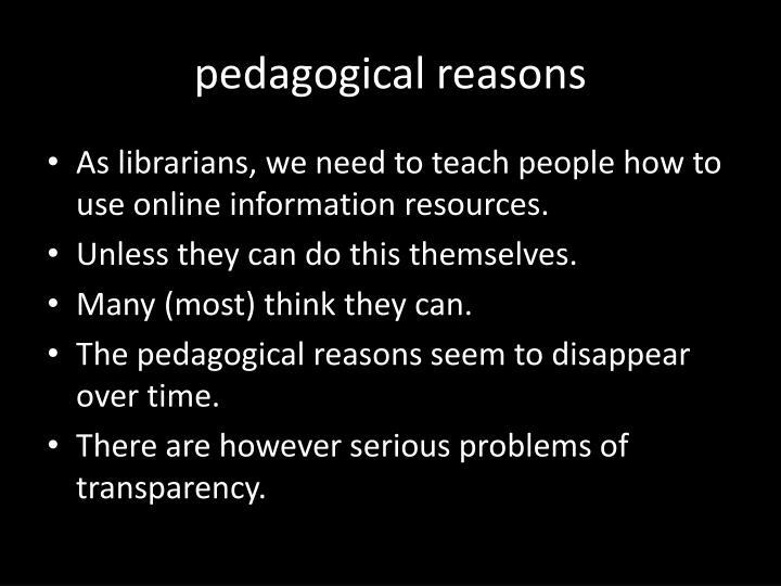 pedagogical reasons