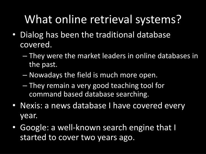 What online retrieval systems?