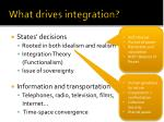what drives integration