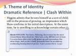 3 theme of identity dramatic reference clash within