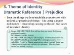 3 theme of identity dramatic reference prejudice