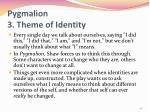 pygmalion 3 theme of identity