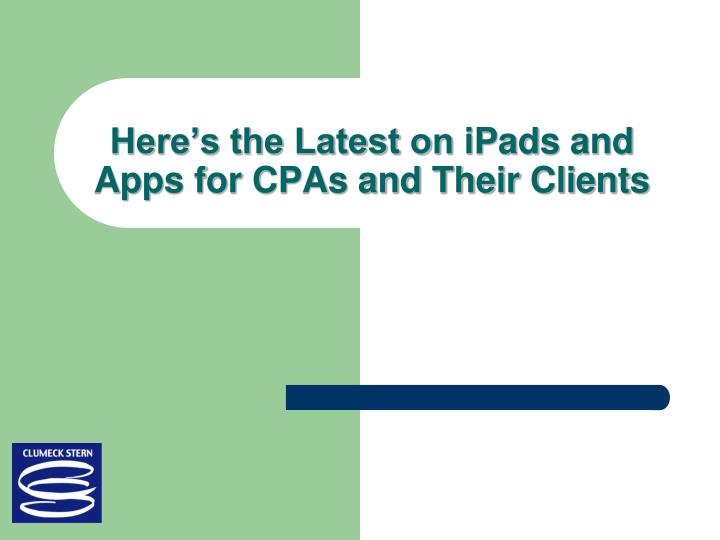 here s the latest on ipads and apps for cpas and their clients n.