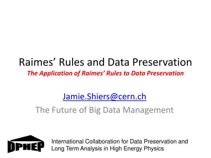 raimes rules and data preservation the application of raimes rules to data preservation n.