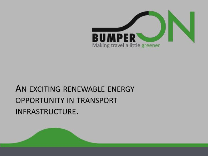 an exciting renewable energy opportunity in transport infrastructure n.