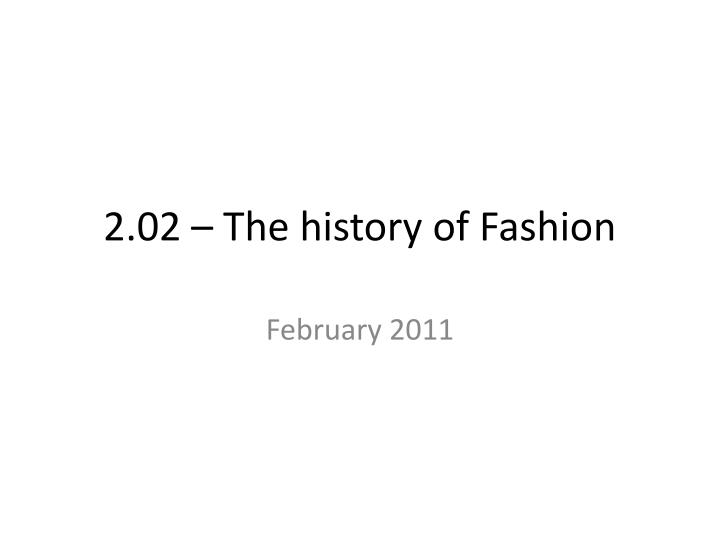 2 02 the history of fashion n.
