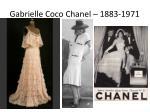gabrielle coco chanel 1883 1971