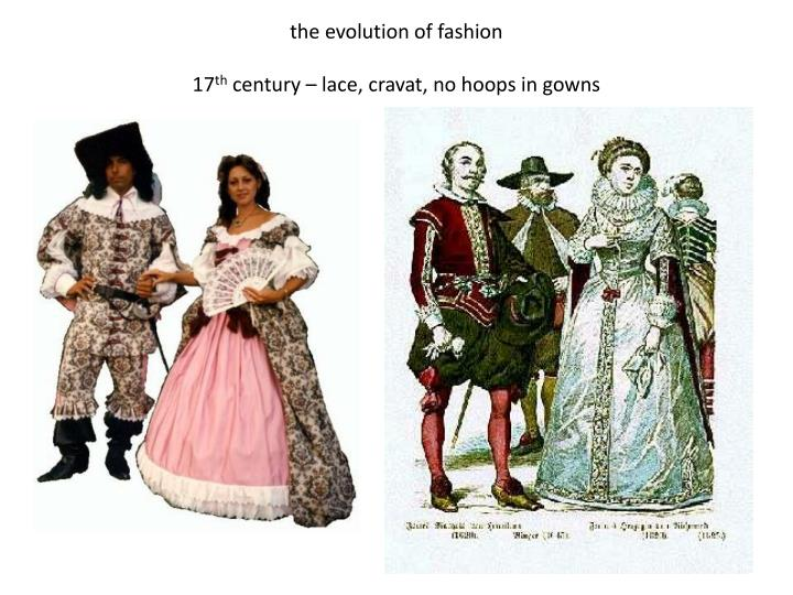 fashion in the 17th century French fashions influenced the british court the english middle classes had strong trading links with holland the dutch were mainly protestant with a showing the ankle was not immodest in the 17th century (remember we are not victorians) i advise ankle length skirts, this avoids the effects of.